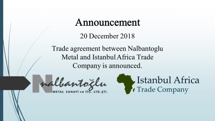 Trade Cooperation Agreement with Nalbantoglu Metal Limited Company