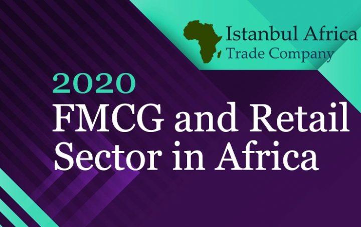 Afrika Hızlı Tüketim Ürünleri ve Perakende Sektörü Raporu