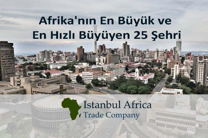 Afrika'nın En Büyük ve En Hızlı Büyüyen 25 Şehri